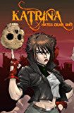 Katrina Hates The Dead: A blasphemous action-adventure comedy