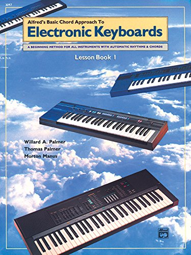 Chord Approach To Electronic Keyboards Lesson Book, Bk 1 (Alfred's Basic Piano Library)