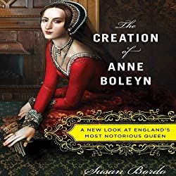 The Creation of Anne Boleyn