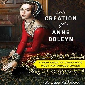 The Creation of Anne Boleyn Audiobook