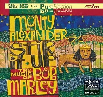 Monty Alexander Stir It Up The Music Of Bob Marley Ultra High