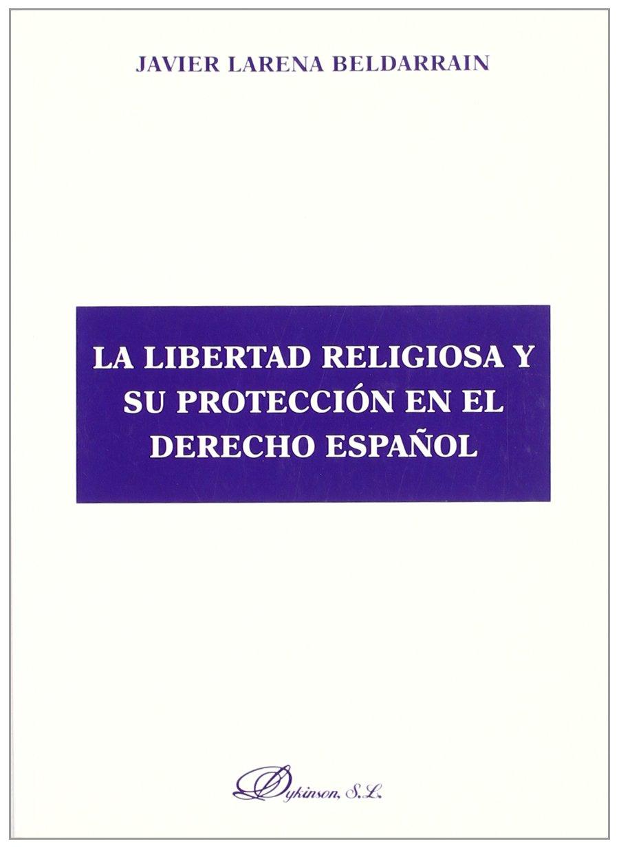La libertad religiosa y su protección en el derecho español (Spanish Edition): Javier Beldarrain: 9788497720014: Amazon.com: Books