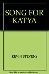 SONG FOR KATYA Hardcover