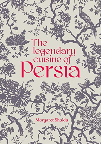The Legendary Cuisine of Persia by Margaret Shaida