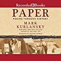 Paper: Paging Through History Audiobook by Mark Kurlansky Narrated by Andrew Garman