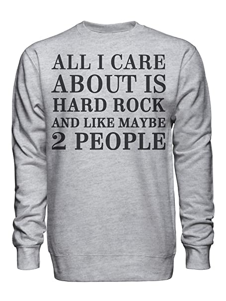 All I Care About Is Hard Rock and Like Maybe 2 People Sudadera Unisex XX-Large: Amazon.es: Ropa y accesorios