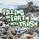 Filling the Earth with Trash, Jeanne Sturm, 1615903038