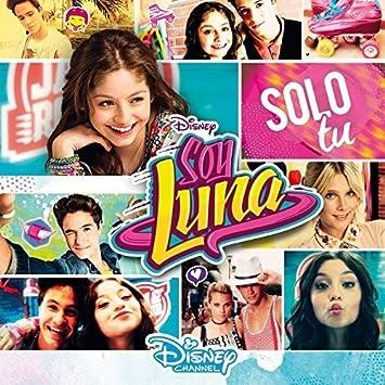 Soy Luna Solo Tu Soundtrack Disney Channel Amazonde Musik