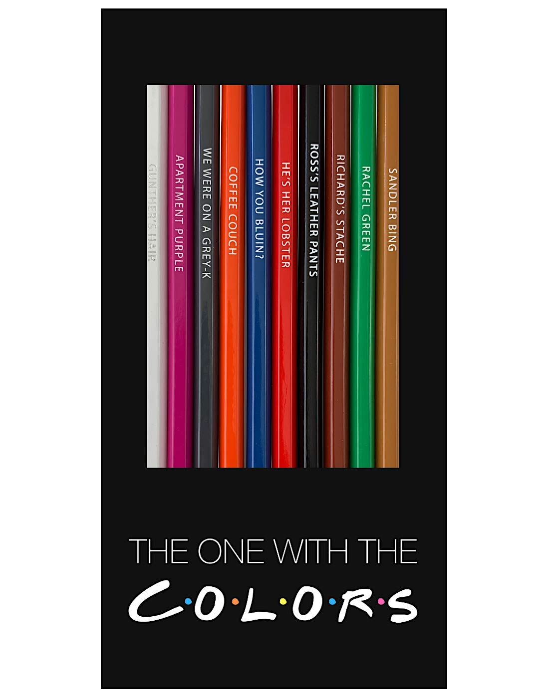'die ein mit die Colors' Friends Tv zeigen Inspired Parody Colored Pencils