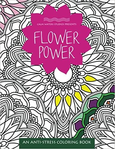 Flower Power: An Anti-Stress Coloring Book (Anti-Stress Coloring ...