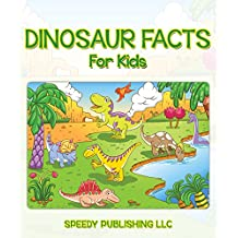 Dinosaur Facts For Kids: Children's Dinosaur Books