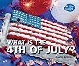 What Is the 4th of July?, Elaine Landau, 1598452924