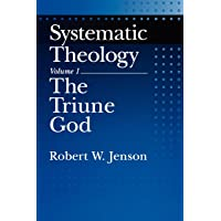 Systematic Theology: Volume 1: The Triune God: Triune God Vol 1