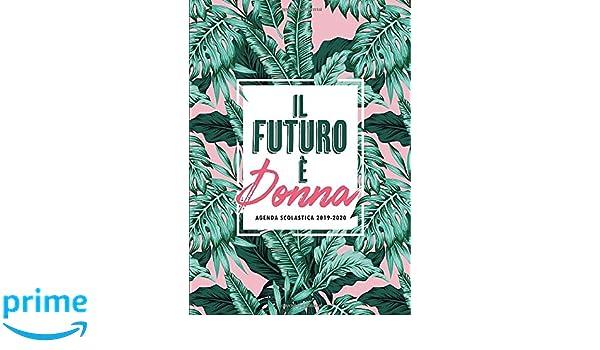 Il Futuro è Donna: Agenda scolastica 2019-2020: 1 settembre ...