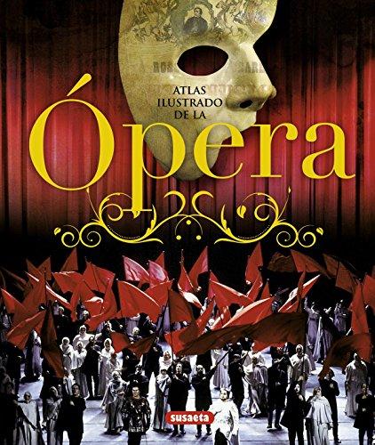 Descargar Libro Atlas Ilustrado De La ópera Equipo Susaeta