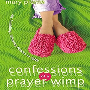 Confessions of a Prayer Wimp Audiobook