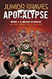 img - for Junior Braves of the Apocalypse Vol. 1: A Brave is Brave book / textbook / text book