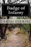 Badge of Infamy, Lester Del Rey, 1499794827