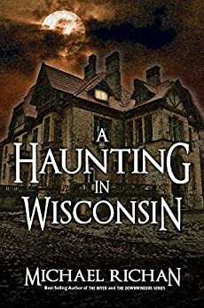 A Haunting In Wisconsin by [Richan, Michael]