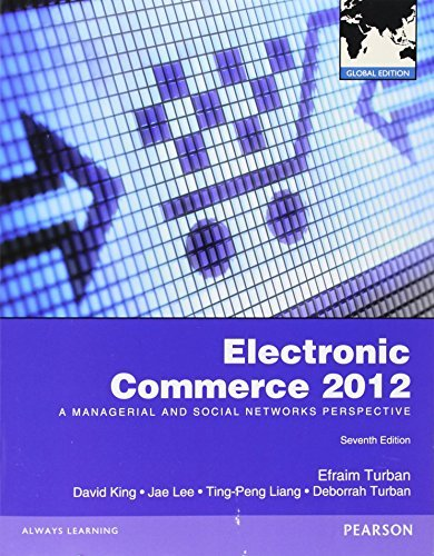 Electronic Commerce 2012: A Managerial and Social Networks Perspective (Global Edition) by Efraim Turban (2011-12-06)