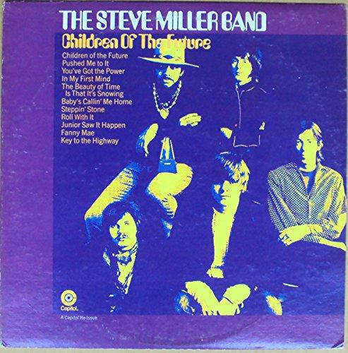 Children Of The Future / Living In The U.S.A. (Steve Miller Band Children Of The Future)