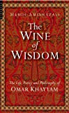 Wine of Wisdom, Mehdi Aminrazavi, 1851685049