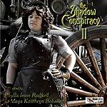 The Shadow Conspiracy II | Phyllis Irene Radford (editor),Maya Kaathryn Bohnhoff