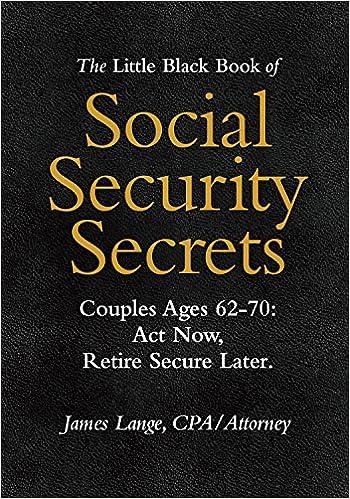 The Little Black Book of Social Security Secrets, Couples Ages 62-70
