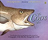 img - for The Cod's Tale: A Biography of the Fish that Changed the World! book / textbook / text book