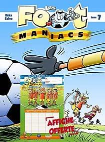 Les footmaniacs, Tome 7 : Offert : le tableau de tes matchs de football ! par Saive
