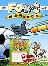 Les foot maniacs, Tome 7 : Offert : le tableau de tes matchs de football ! par Saive