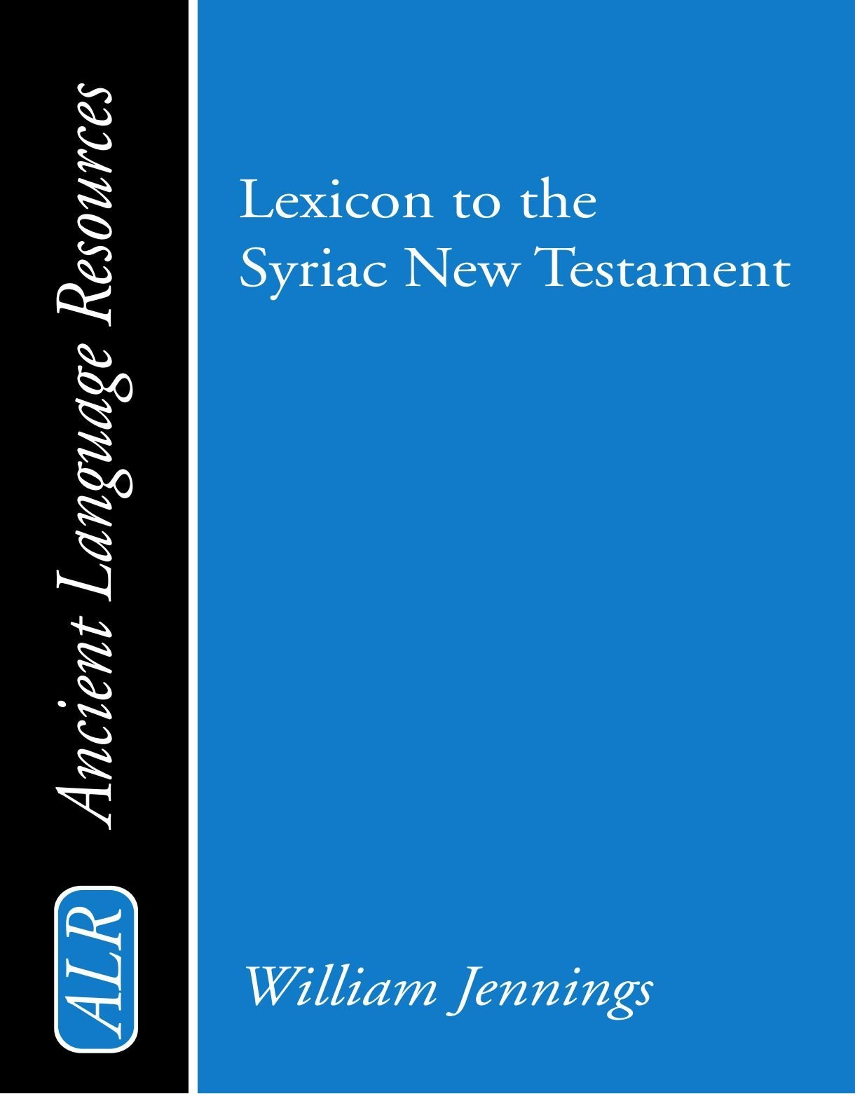 Lexicon to the Syriac New Testament: (Ancient Language Resources) (English and Syriac Edition) by Brand: Wipf Stock