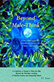 Beyond Male-Think : How Challenging the Dominator Model Can Open Our Minds, P.J. Tryon, 0981671209