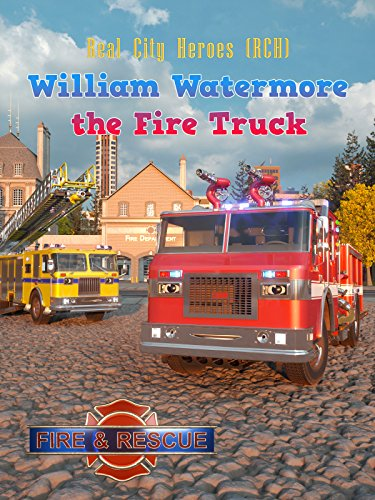 William Watermore the Fire Truck - Real City Heroes (RCH) - Fire & Rescue]()