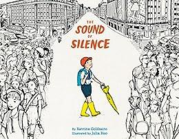 The Sound of Silence by [Goldsaito, Katrina]