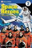 DK Readers Space Heroes Level 3, James Buckley and Dorling Kindersley Publishing Staff, 0789498960
