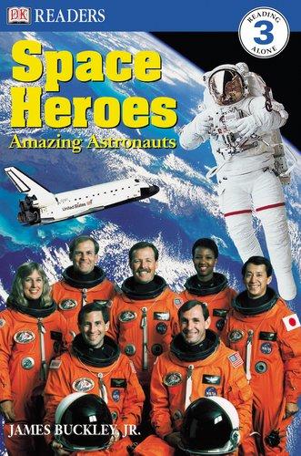 Space Heroes: Amazing Astronauts (DK Readers)
