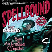 Spellbound: Book II of the Grimnoir Chronicles Audiobook by Larry Correia Narrated by Bronson Pinchot