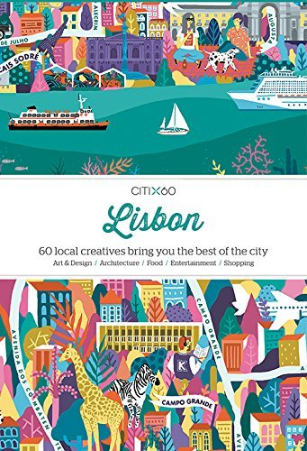Citix60 Lisbon: 60 Creatives Show You the Best of the City