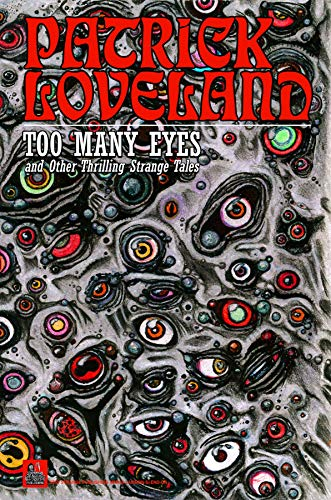 TOO MANY EYES: and Other Thrilling Strange Tales by [Loveland, Patrick]