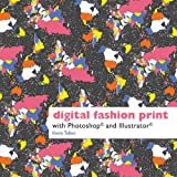 Digital Fashion Print with Photoshop and Illustrator, Kevin Tallon, 1849940045