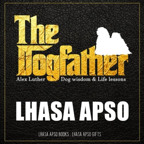 Dogfather: Lhasa Apso Wisdom & Life Lessons: Lhasa Apso gifts
