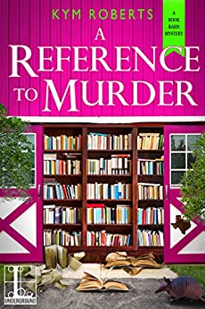 A Reference to Murder (A Book Barn Mystery) by [Roberts, Kym]