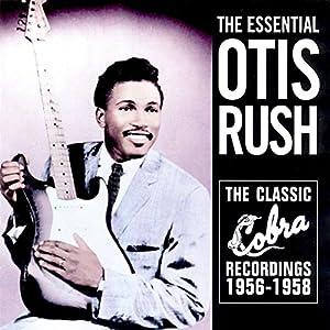 The Essential Otis Rush