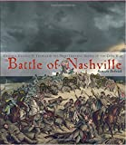 The Battle of Nashville: General George H. Thomas & the Most Decisive Battle of the Civil War