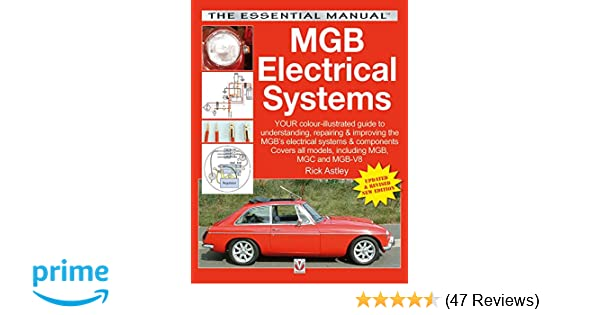 mgb electrical systems: updated & revised new edition (essential): rick  astley: 9781787110526: amazon com: books