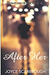After Her (The Unfinished Series) Paperback
