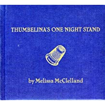 Thumbelina's One Night Stand by Melissa Mcclelland