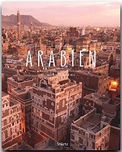 ARABIEN   Ein Premium*** Bildband In Stabilem Schmuckschuber Mit 224 Seiten Und über 320 Abbildungen   STÜRTZ Verlag