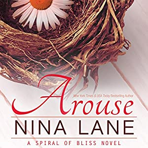 Arouse: A Spiral of Bliss Novel, Book 1 Hörbuch